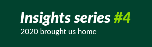 Insights series #4: 2020 brought us home